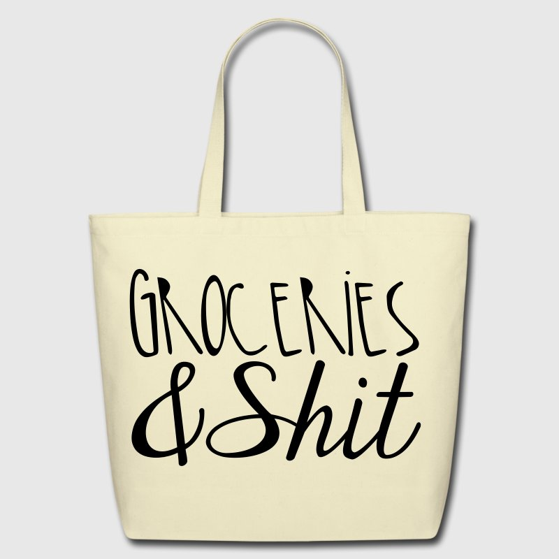 Groceries and Shit Tote Bag - Eco-Friendly Cotton Tote