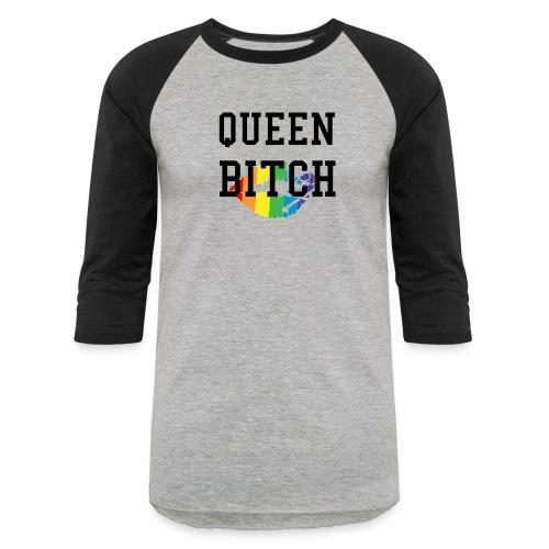 Queen Bitch - Baseball T-Shirt