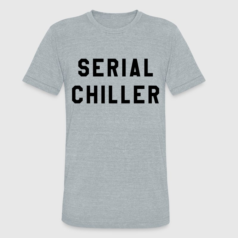 Serial Chiller - Unisex Tri-Blend T-Shirt by American Apparel