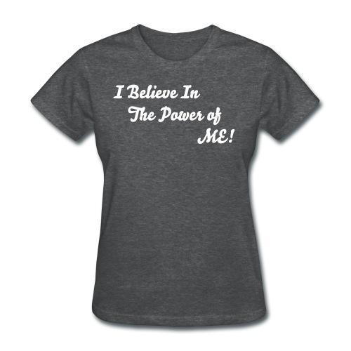 Power of Me - Women's T-Shirt