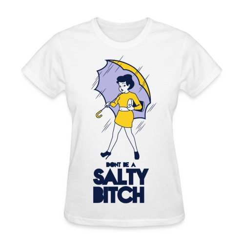 SALTY BITCH - Women's T-Shirt
