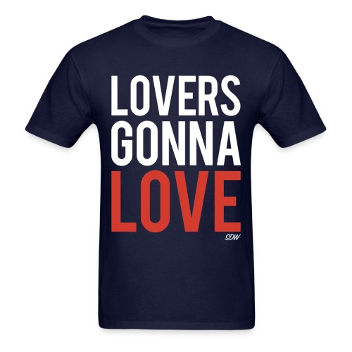 Lovers Gonna Love  - Men's T-Shirt
