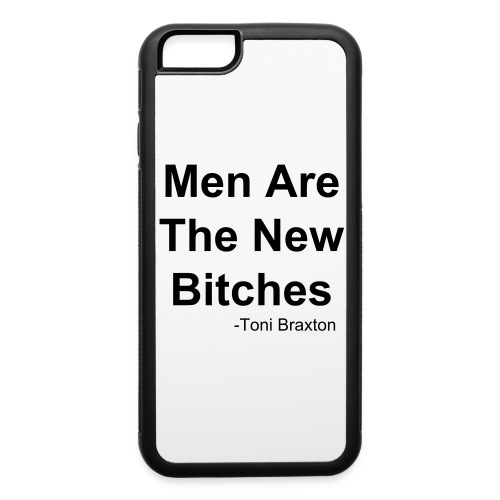 Men Are The New Bitches - iPhone 6/6s Rubber Case