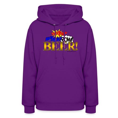 WHAM BANG POW BEER! Women's Hoodie - Women's Hoodie