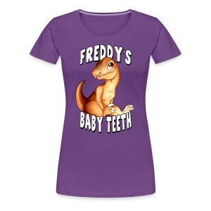 Freddy's Baby Teeth - Women's Premium T-Shirt