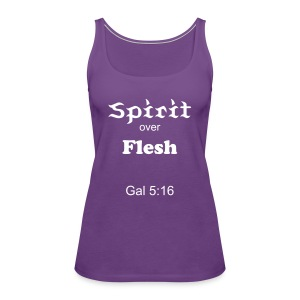 Spirit over Flesh tank - Women's Premium Tank Top