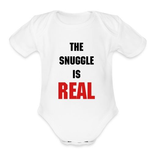 The Snuggle is Real - Infant Onepiece - Organic Short Sleeve Baby Bodysuit