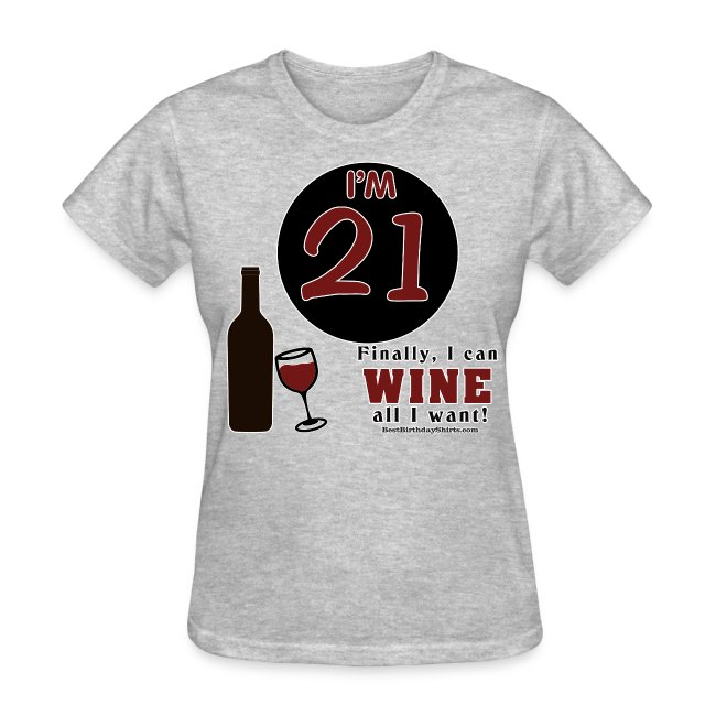 The Best Birthday Shirts 21st Birthday Wine All I Want