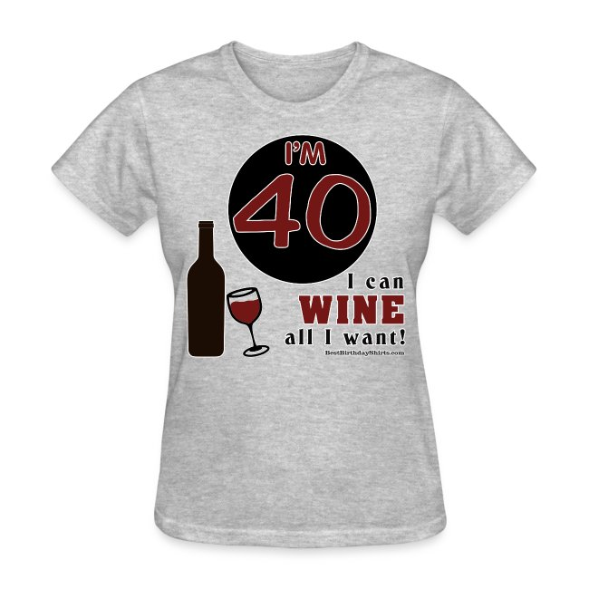 40th Birthday Wine All I Want