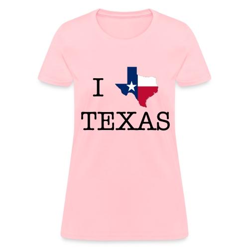 I LOVE TEXAS - Women's T-Shirt