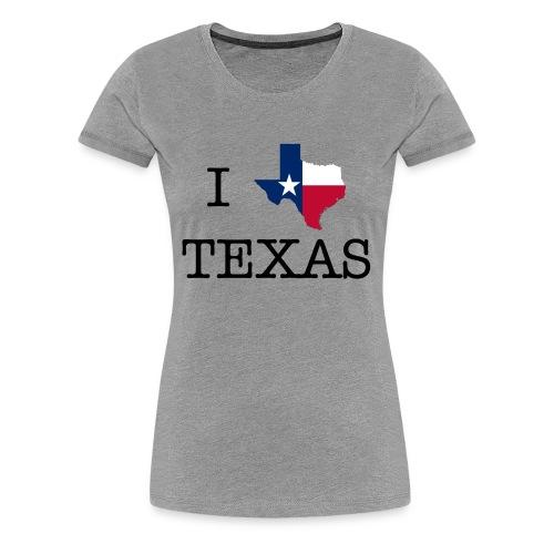 I LOVE TEXAS - Women's Premium T-Shirt