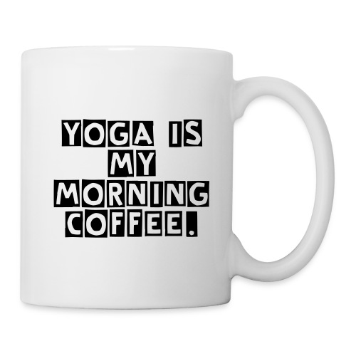 yoga is my morning coffee mug - Coffee/Tea Mug