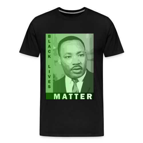 MLK black lives Matter Tee - Men's Premium T-Shirt