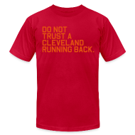 T-Shirts ~ Men's T-Shirt by American Apparel ~ Do Not Trust a Cleveland Running Back. (Fantasy Football)