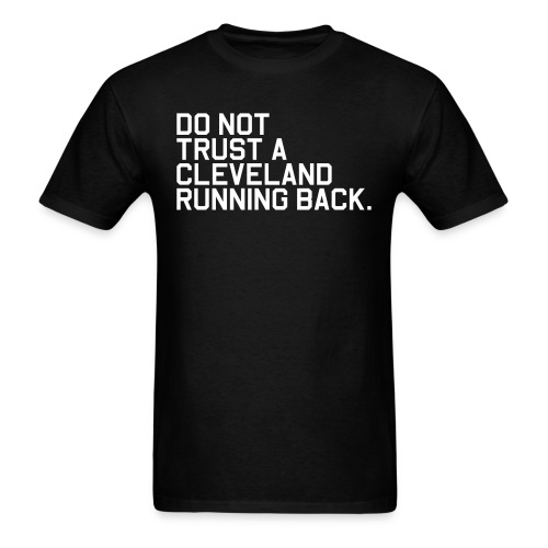 Do Not Trust a Cleveland Running Back. (Fantasy Football) - Men's T-Shirt