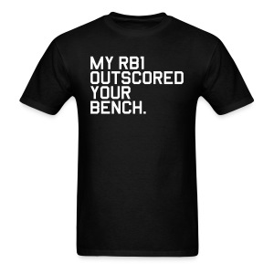 My RB1 Outscored your Bench. (Fantasy Football) - Men's T-Shirt