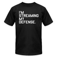 T-Shirts ~ Men's T-Shirt by American Apparel ~ I'm Streaming my Defense. (Fantasy Football)