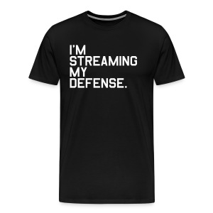 I'm Streaming my Defense. (Fantasy Football) - Men's Premium T-Shirt