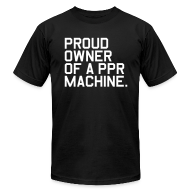 T-Shirts ~ Men's T-Shirt by American Apparel ~ Proud Owner of a PPR Machine. (Fantasy Football)