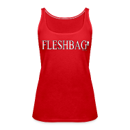 Tanks ~ Women's Premium Tank Top ~ Fleshbag Tanktop