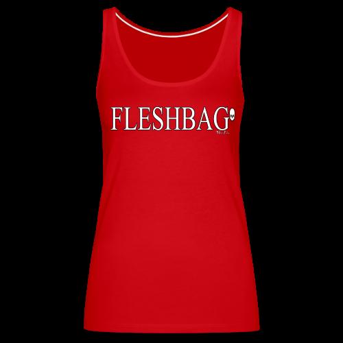 Fleshbag Tanktop - Women's Premium Tank Top