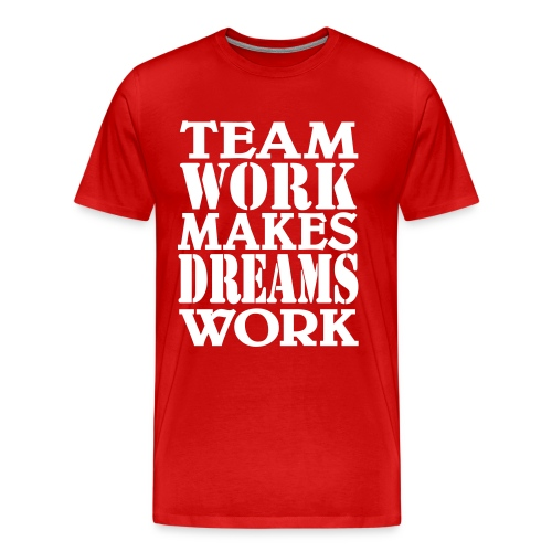 Team Work - Men's Premium T-Shirt