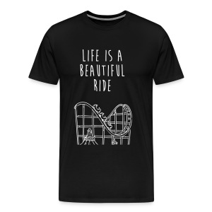 Life is a beautiful ride! (men's tee) - Men's Premium T-Shirt