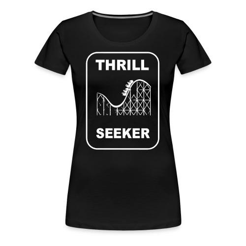 Thrill Seeker! (women's tee) - Women's Premium T-Shirt