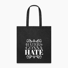 Haters gonna hate Bags & backpacks