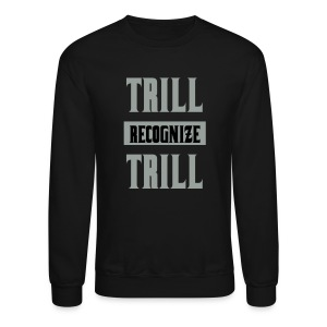 Trill Recognize Trill Silver Sweater  - Crewneck Sweatshirt