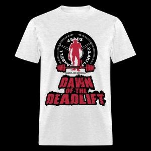 Dawn of The Deadlift - Men's T-Shirt