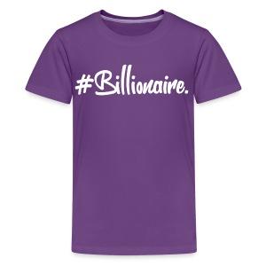 Kid's #Billionaire Tee - Kids' Premium T-Shirt