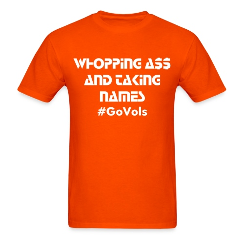 Whopping Ass and Taking Names (MENS)/ Orange and White - Men's T-Shirt