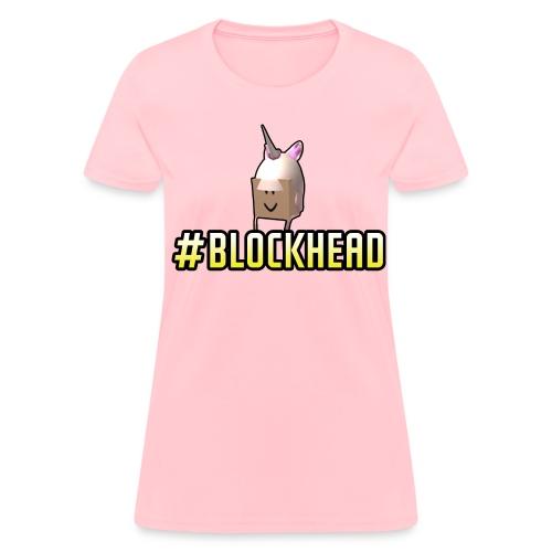 #Blockhead Ladies - Women's T-Shirt