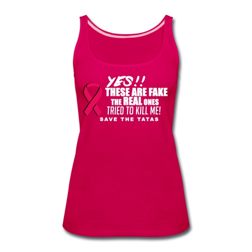 Yes, these are fake!  The real ones tried to kill me! - Women's Premium Tank Top