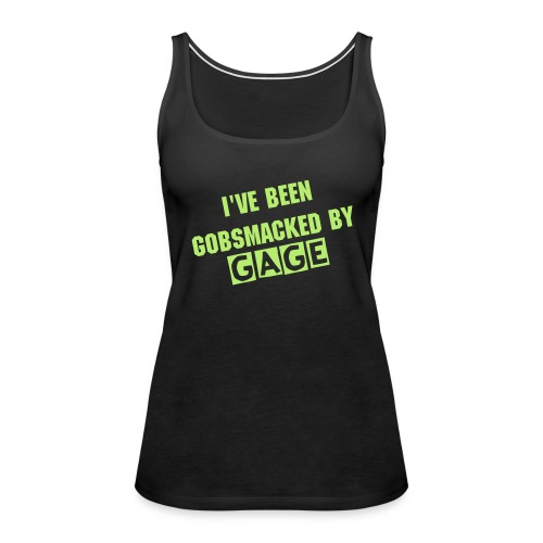 Gobsmacked by Gage tank (green) - Women's Premium Tank Top