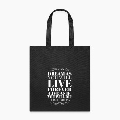 Dream as you will live forever Bags & backpacks
