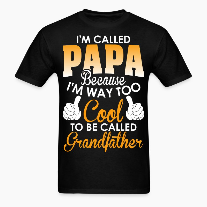 shirt im called papa cuz cool to be called grandfather men s t shirt. Black Bedroom Furniture Sets. Home Design Ideas