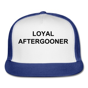 Loyal Aftergooner Trucker Hat - Trucker Cap