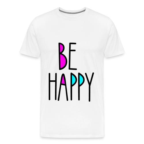 'Be Happy' Shirt - Men's Premium T-Shirt