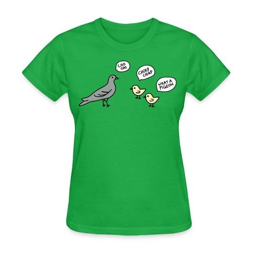 Ya Pigeon Women's Shirt - Women's T-Shirt