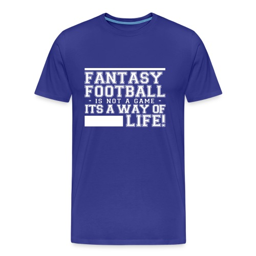 Fantasy Football Way of Life 1 - Men's Premium T-Shirt