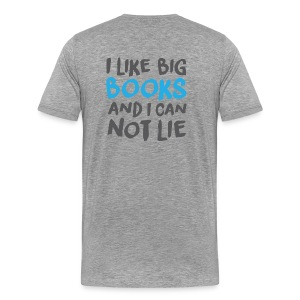 I Like Big Books - TShirt - Men's Premium T-Shirt