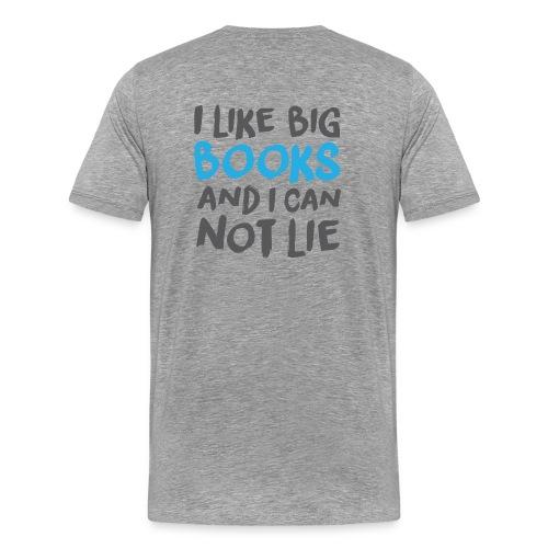 I Like Big Books - TShirt - Men's Premium T-Shirt