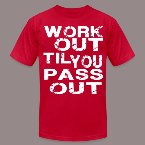Work Out Til You Pass Out - Men's Fine Jersey T-Shirt
