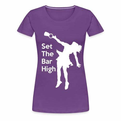 Set the Bar High - Women's Premium T-Shirt