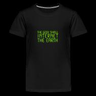 Kids' Shirts ~ Kids' Premium T-Shirt ~ The geek shall internet the earth
