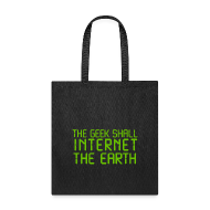 Bags & backpacks ~ Tote Bag ~ The geek shall internet the earth