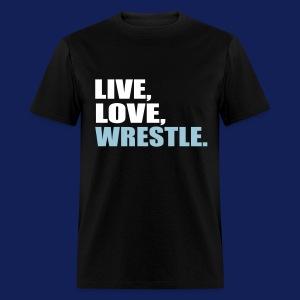 LIVE LOVE WRESTLE  - Men's T-Shirt