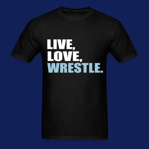 LIVE LOVE WRESTLE  - Men's T-Shirt